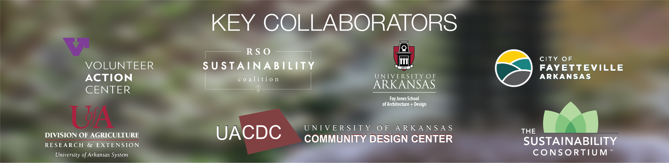 "A list of the ""Key Partners""; Volunteer Action Center, RSO Sustainability Coalition, Fay Jones School of Architecture and Design, City of Fayetteville, UA Division of Agriculture Research and Extension, UA Community Design Center, and the Sustainability Consortium."